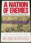 A Nation of Enemies - Chile Under Pinochet, by Pamela Constable and Arturo Valenzuela